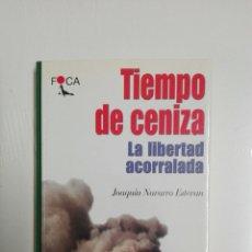 Libros de segunda mano: TIEMPO DE CENIZA..2002. Lote 190449448