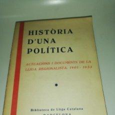 Libros de segunda mano: HISTORIA D'UNA POLÍTICA, ACTUACIONS I DOCUMENTS DE LA LLIGA REGIONALISTA, 1901 - 1933. Lote 190486253