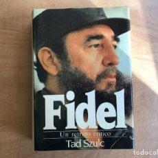 Libros de segunda mano: FIDEL. UN RETRATO CRÍTICO. TAD SZULC. EDITORIAL GRIJALBO. REVOLUCIÓN CUBANA. MARXISMO. Lote 191112941