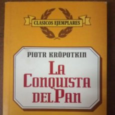 Libros de segunda mano: LA CONQUISTA DEL PAN (PIOTR KROPOTKIN) OFI15J. Lote 232180005