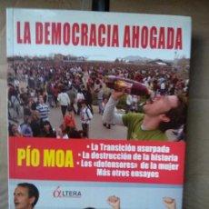 Libros de segunda mano: LA DEMOCRACIA AHOGADA - MOA, PÍO. Lote 191198202