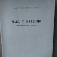 Libros de segunda mano: MARX Y MARXISMO. ANDRÉ PIETTRE. Lote 191199170