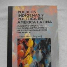 Libros de segunda mano: PUEBLOS INDIGENAS Y POLITICA EN AMERICA LATINA. SALVADOR MARTI I PUIG. FUNDACIO CIDOB. 2007.DEBIBL. Lote 191685453