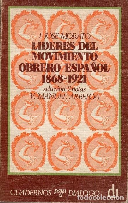 LIDERES DEL MOVIMIENTO OBRERO ESPAÑOL 1868-1921 (Libros de Segunda Mano - Pensamiento - Política)
