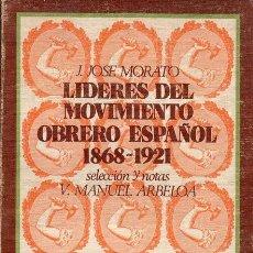 Libros de segunda mano: LIDERES DEL MOVIMIENTO OBRERO ESPAÑOL 1868-1921. Lote 191688592