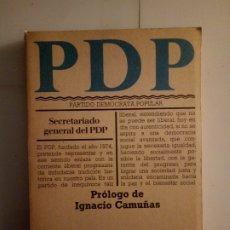 Libros de segunda mano: PDP PARTIDO DEMÓCRATA POPULAR. AVANCE 1977. 138PGS. Lote 191739668