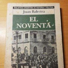 Libros de segunda mano: EL NOVENTA. UNA EVOLUCIÓN POLÍTICA ARGENTINA (JUAN BALESTRA). Lote 191932705