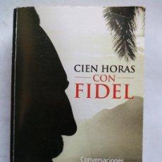 Libros de segunda mano: CIEN HORAS CON FIDEL. CONVERSACIONES CON IGNACIO RAMONET. PUBLICACIONES DEL ESTADO. CUBA 2006.. Lote 191987610
