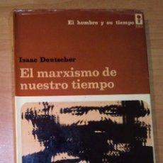 Livros em segunda mão: ISAAC DEUTSCHER - EL MARXISMO DE NUESTRO TIEMPO - EDICIONES ERA, 1975 [PRIMERA EDICIÓN EN ESPAÑOL]. Lote 53639213