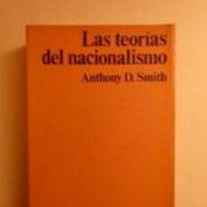 Livres d'occasion: LAS TEORÍAS DEL NACIONALISMO. SMITH, ANTHONY. Lote 192106705