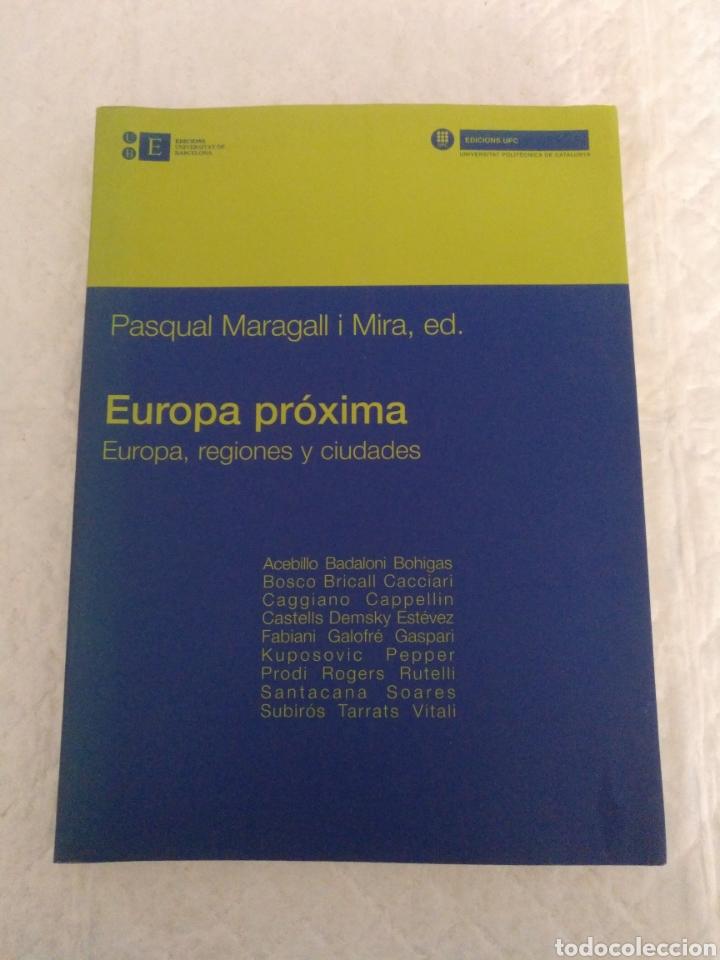 EUROPA PRÓXIMA. EUROPA, REGIONES Y CIUDADES. PASQUAL MARAGALL I MIRA, ED. LIBRO (Libros de Segunda Mano - Pensamiento - Política)