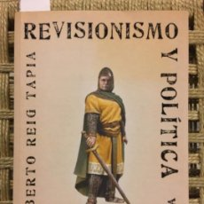 Libros de segunda mano: REVISIONISMO Y POLITICA, PIO MOA REVISITADO, ALBERTO REIG TAPIA. Lote 192364911