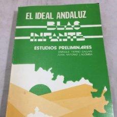 Livros em segunda mão: EL IDEAL ANDALUZ. BLAS INFANTE. ESTUDIOS PRELIMINARES ENRIQUE TIERNO GALVAN JUAN A. LACOMBA 1976 . Lote 192370282