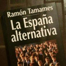Livros em segunda mão: LA ESPAÑA ALTERNATIVA - RAMÓN TAMAMES, ED. ESPASA CALPE, 1993. Lote 192784622