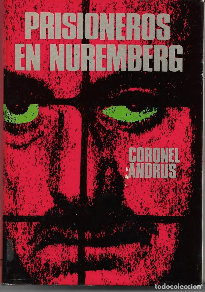 PRISIONEROS EN NUREMBERG. POR EL CORONEL ANDRUS (Libros de Segunda Mano - Pensamiento - Política)