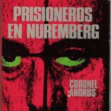 Libros de segunda mano: PRISIONEROS EN NUREMBERG. POR EL CORONEL ANDRUS. Lote 192859662