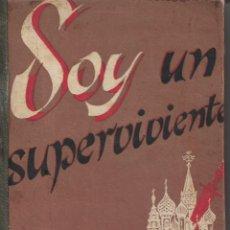 Libros de segunda mano: SOY UN SUPERVIVIENTE. DE ALEXANDER BARMINE. Lote 192860047