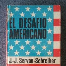 Libros de segunda mano: EL DESAFIO AMERICANO J.J.SERVAN SCHREIBER,. Lote 193302965