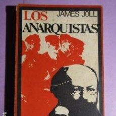 Libros de segunda mano: LOS ANARQUISTAS; JOLL, JAMES. Lote 193291722