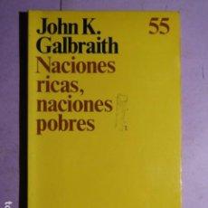 Libros de segunda mano: NACIONES RICAS NACIONES POBRES; GALBRAITH, JONH K.. Lote 193291780