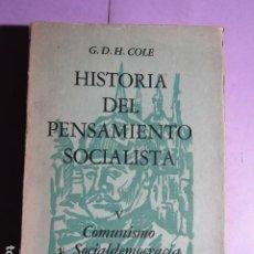 Libros de segunda mano: HISTORIA DEL PENSAMIENTO SOCIALISTA.- COMUNISMO Y SOCIALDEMOCRACIA, 1914-1931 TOMO V; COLE, G.D.H.. Lote 193292436