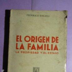Libros de segunda mano: EL ORIGEN DE LA FAMILIA LA PROPIEDAD PRIVADA Y EL ESTADO; ENGELS, FEDERICO - ED: CLARIDAD 1970. Lote 193292542