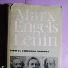 Libros de segunda mano: MARX - ENGELS - LENIN. SOBRE EL COMUNISMO CIENTIFICO. Lote 193292730