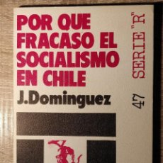 Libros de segunda mano: POR QUE FRACASÓ EL SOCIALISMO EN CHILE ** J.DOMÍNGUEZ.. Lote 193580116