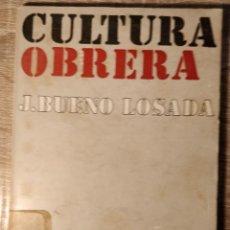 Libros de segunda mano: CULTURA OBRERA ** J BUENO LOSADA.. Lote 193669397