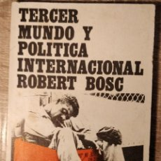 Libros de segunda mano: TERCER MUNDO Y POLÍTICA INTERNACIONAL ** BOSC, ROBERT. Lote 193670703