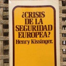 Libros de segunda mano: CRISIS DE LA SEGURIDAD EUROPEA, HENRY KISSINGER. Lote 193838818