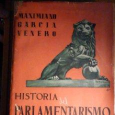 Libros de segunda mano: HISTORIA DEL PARLAMENTARISMO ESPAÑOL - MAXIMIANO GARCÍA VENERO -INST ESTUDIOS POLÍTICOS 1946 TOMO I. Lote 193978440