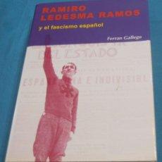 Libros de segunda mano: RAMIRO LEDESMA RAMOS Y EL FASCISMO ESPAÑOL, FERRAN GALLEGO. Lote 194086460