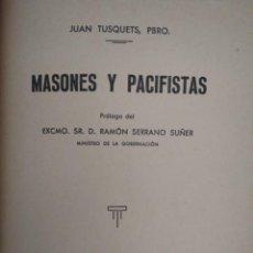 Livres d'occasion: MASONES Y PACIFISTAS -- JUAN TUSQUETS ... PRÓLOGO DE RAMÓN SERRANO SUÑER. Lote 194087481