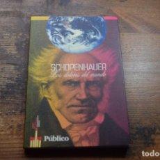 Libros de segunda mano: LOS DOLORES DEL MUNDO SCHOPENHAUER, DIARIO PUBLICO, 2009. Lote 194184676