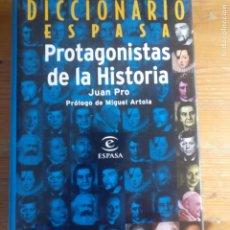 Libros de segunda mano: DICCIONARIO ESPASA. PROTAGONISTAS DE LA HISTORIA JUAN PRO PUBLICADO POR ESPASA (1998) 829PP. Lote 194205631