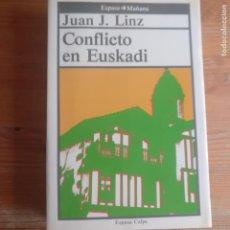 Libros de segunda mano: CONFLICTO EN EUSKADI LINZ, JUAN J. PUBLICADO POR ESPASA CALPE (1986) 698PP. Lote 194208228