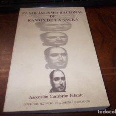 Libros de segunda mano: EL SOCIALISMO RACIONAL DE RAMÓN DE LA SAGRA, ASCENSIÓN CAMBRÓN INFANTE. DEPUTACIÓN CORUÑA 1.989. Lote 194219092