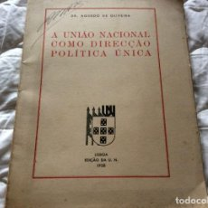Libros de segunda mano: LA UNIÓN NACIONAL COMO UNA SOLA DIRECCIÓN POLÍTICA. POR DR. AGUEDO DE OLIVEIRA, 1938. ENVIO GRÁTIS.. Lote 194243628