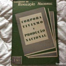 Libros de segunda mano: CUADERNOS DE LA REVOLUCIÓN NACIONAL - CORPORATISMO Y PRODUCCIÓN NACIONAL, 1945. ENVIO GRÁTIS.. Lote 194244907