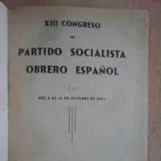 Libros de segunda mano: XIII CONGRESO ORDINARIO DEL PARTIDO SOCIALISTA OBRERO ESPAÑOL. MEMORIA 1932. Lote 194246763