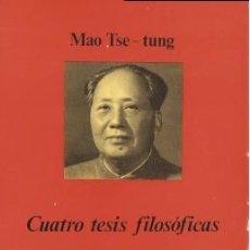 Libros de segunda mano: CUATRO TESIS FILOSÓFICAS - TSE-TUNG, MAO- ANAGRAMA 1974. Lote 194282943