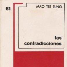 Libros de segunda mano: LAS CONTRADICIONES - TSE TUNG, MAO - GRIJALBO 1974. Lote 194283348