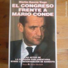 Libros de segunda mano: EL CONGRESO FRENTE A MARIO CONDE, LAS ACTAS DE LA COMISION PARLAMENTARIA BANESTO, MARTIN GARCIA VEGA. Lote 194284035