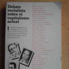 Libros de segunda mano: DEBATE SOCIALISTA SOBRE EL CAPITALISMO ACTUAL - AVANCE 1975. Lote 194290237