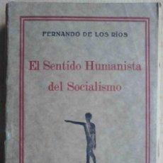 Libros de segunda mano: EL SENTIDO HUMANISTA DEL SOCIALISMO (FERNANDO DE LOS RÍOS) 1926. Lote 194291916