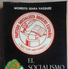Libros de segunda mano: EL SOCIALISMO EN ESPAÑA (MODESTO SEARA VÁZQUEZ) 1980. Lote 194292315
