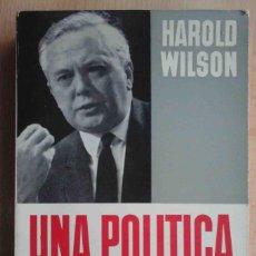 Libros de segunda mano: UNA POLÍTICA SOCIALISTA. EL LABORISMO AFRONTA EL FUTURO (HAROLD WILSON) ARIEL 1964. Lote 194305763