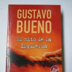 Libros de segunda mano: EL MITO DE LA IZQUIERDA. LAS IZQUIERDAS Y LA DERECHA. BUENO GUSTAVO. 2006. Lote 194322601