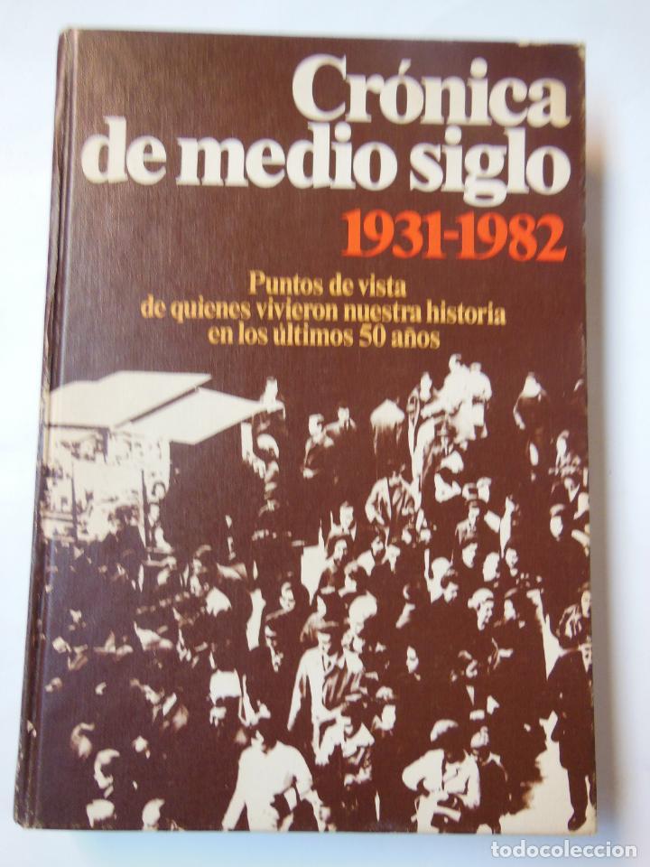 CRÓNICA DE MEDIO SIGLO. 1931-1982. MÁS DE CIEN ESPAÑOLES. LAÍN ENTRALGO PEDRO. 1983 (Libros de Segunda Mano - Pensamiento - Política)